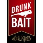 Drunk Bait